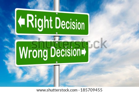 Right Decision, Wrong Decision Green Road Sign - stock photo