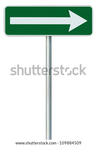 Right traffic route only direction sign turn pointer, green isolated roadside signage, white arrow icon and frame roadsign, grey pole post - stock photo