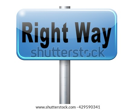 Right way decision or direction for answers on questions, road sign billboard.