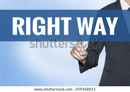 Right Way word on virtual screen touch by business woman blue background - stock photo
