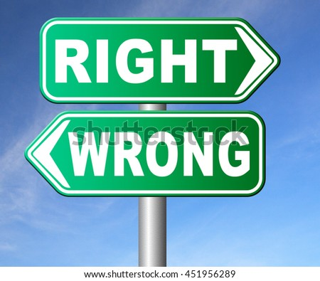 right wrong answer decision morally good or bad moral dilemma difficult choice or quiz and exam results choose your way road sign arrow 3D illustration, isolated, on white    - stock photo