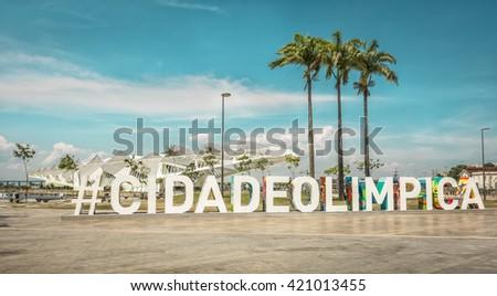 RIO DE JANEIRO, BRAZIL - FEBRUARY 2016: Olympic City sign in front of Museum of Tomorrow, Rio de Janeiro Brazil. - stock photo