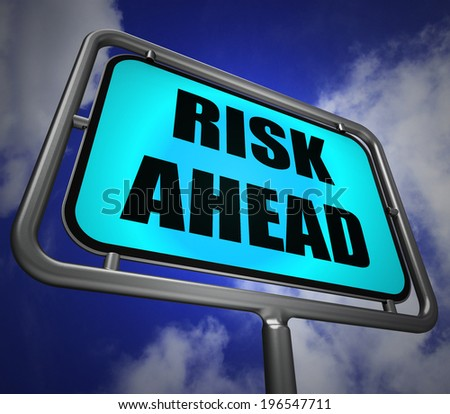 Risk Ahead Signpost Showing Dangerous Unstable and Insecure Warning - stock photo