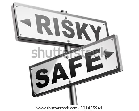 risk assessment ormanagement, safe or risky take a chance and gamble safety for prevention of danger  - stock photo