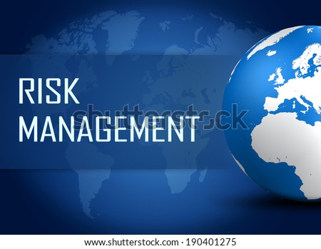 Risk Management concept with globe on blue world map background - stock photo