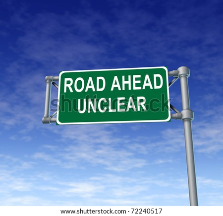 Road ahead unclear green freeway sign representing uncertainty in financial business.