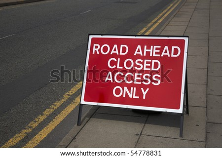 Road is closed access only sign - stock photo