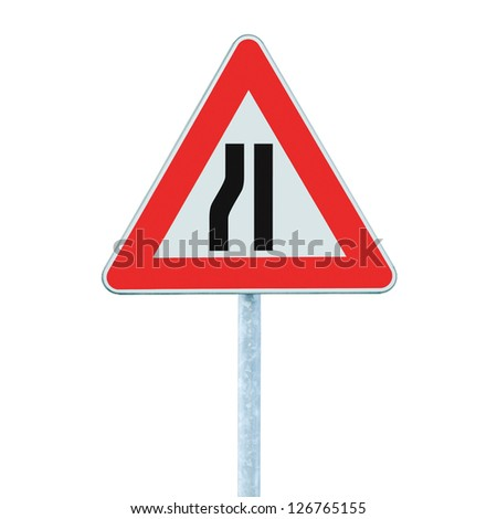 Road narrows sign on pole post, left side, isolated triangle signage metaphor - stock photo