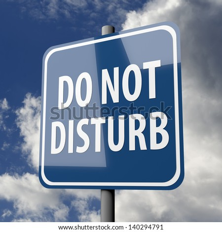 Road sign blue with words Do Not Disturb on blue sky background - stock photo