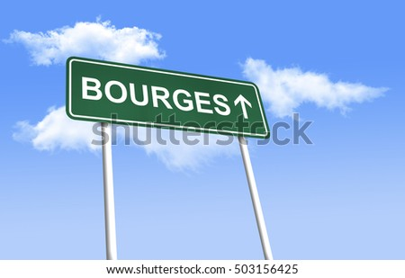 Road sign - Bourges. Green road sign (signpost) on blue sky background. (3D-Illustration)