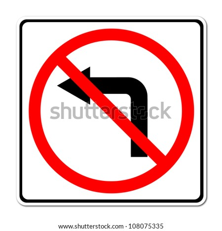 Road sign don't turn left on white background - stock photo