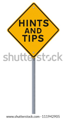 Road sign indicating Hints and Tips (isolated on white)