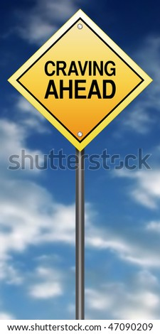 "Road Sign Metaphor with ""Craving Ahead"" - stock photo"