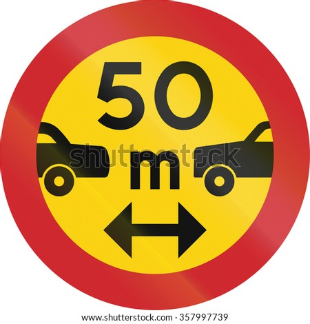 Road sign used in Sweden - Minimum distance between power driven vehicles.