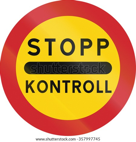 Road sign used in Sweden - Stop, control.
