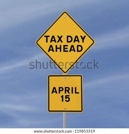 Road sign warning of tax day ahead