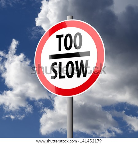 Road sign White Red with words Too Slow on blue sky background - stock photo