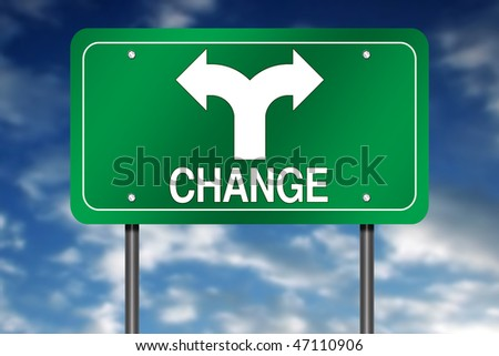 "Road Sign with ""Change"" and Decision Arrow"