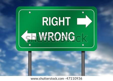 "Road Sign with ""Right - Wrong"" and Decision Arrow - stock photo"