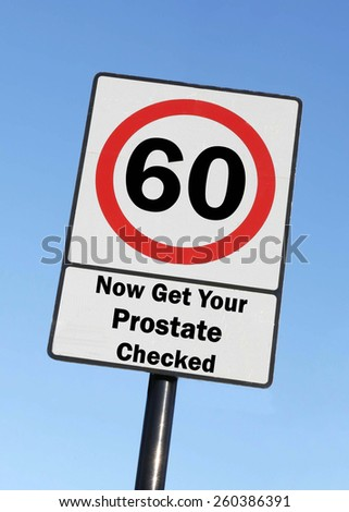 Road Speed Sign, indicating that at the age of 60 you need to get your prostate checked. - stock photo