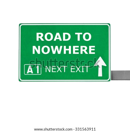 ROAD TO NOWHERE road sign isolated on white - stock photo