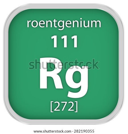 Roentgenium material on the periodic table. Part of a series. - stock photo