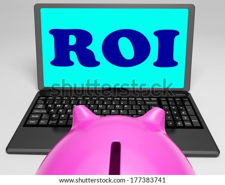 ROI Laptop Showing Investors Returns And Profitability