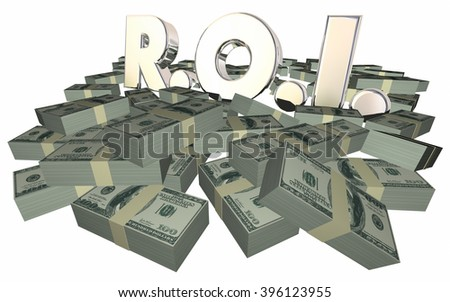 ROI Return On Investment Money Stacks Piles Grow Wealth Income 3d
