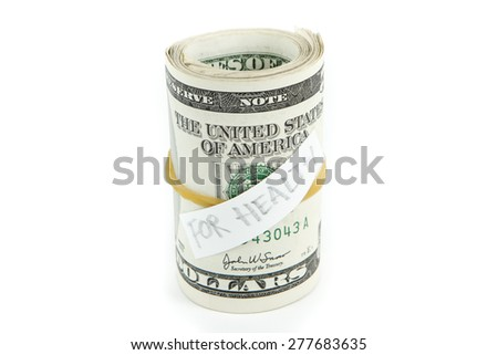 Roll of money for health on isolated white. - stock photo