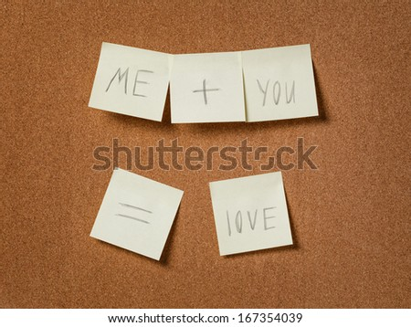 romantic text on reminder notes over cork background, me plus you equally love - stock photo