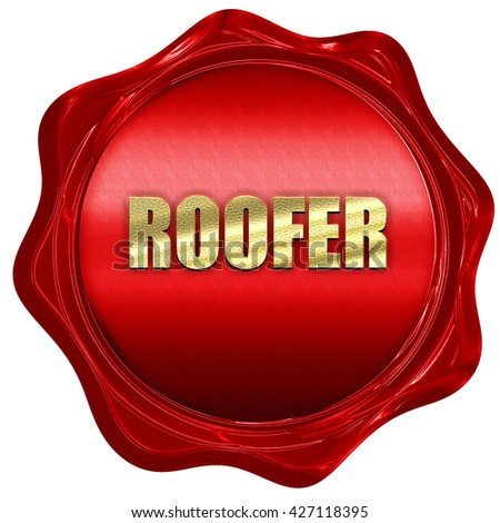 roofer, 3D rendering, a red wax seal - stock photo