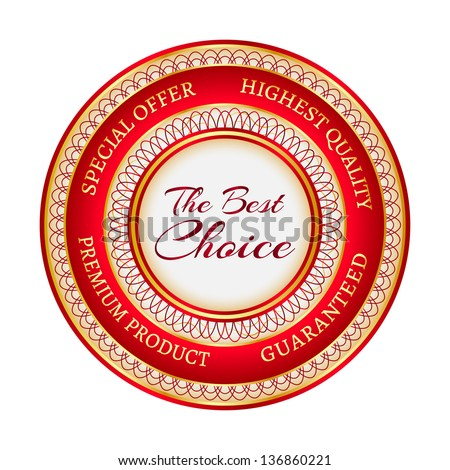 "Round red and gold sticker or label with the inscription ""The Best Choice"". Raster version.."