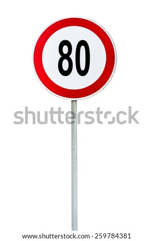 Round speed limit 80 road sign isolated on white