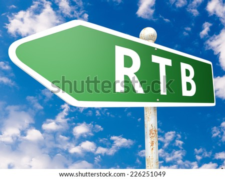 RTB - Real Time Bidding - street sign illustration in front of blue sky with clouds. - stock photo