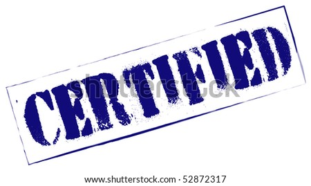 Rubber Stamp Certified - stock photo