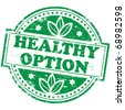 "Rubber stamp illustration showing ""HEALTHY OPTION"" text - stock vector"
