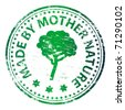 "Rubber stamp illustration showing ""MADE BY MOTHER NATURE"" text - stock vector"