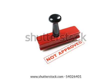"Rubber Stamp "" Not Approved"""
