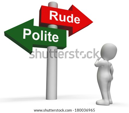 Rude Polite Signpost Meaning Good Bad Manners - stock photo