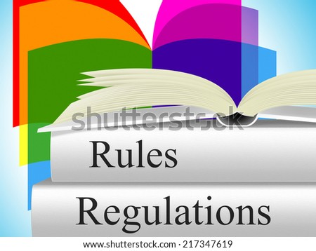 Rules Regulations Meaning Guidelines Procedures And Regulate - stock photo