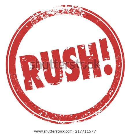 Rush word in a round red stamp to illustrate work that must be expedited or hurried due to a critical or emergency need