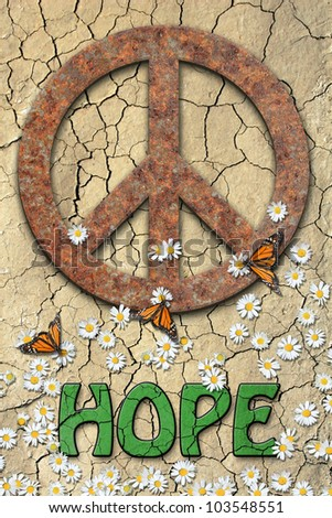 Rusted peace symbol, daisies, butterflies, and the word hope,green colored in center text. / Peace we Hope / Great poster, speaks volumes. - stock photo