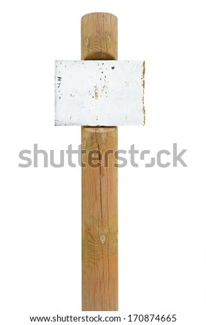 Rusty rusted metal sign board signage, wooden pole post copy space background, old aged weathered white isolated blank empty signboard, rectangle plate warning signpost vintage grunge beige wood - stock photo