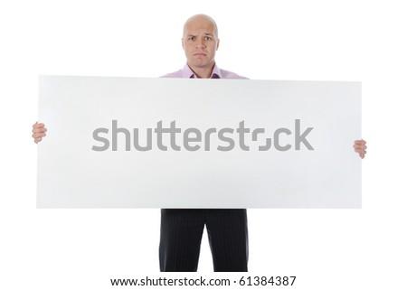 sad businessman holding large blank. Isolated on white background - stock photo