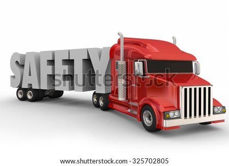 Safety 3d Word on a truck trailer to illustrate driving a big rig or semi