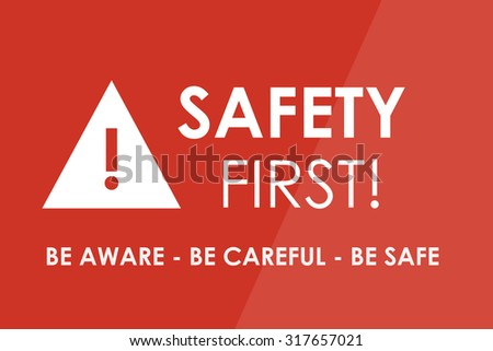 SAFETY First concept - white letters and triangle with exclamation mark