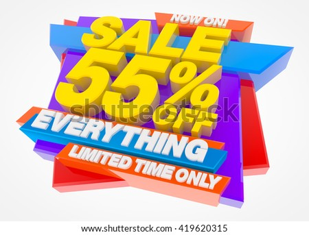 SALE 55 % OFF EVERYTHING LIMITED TIME ONLY NOW ON !, Sale background, Big sale, Sale tag, Sale poster, Banner Design  illustration 3D rendering