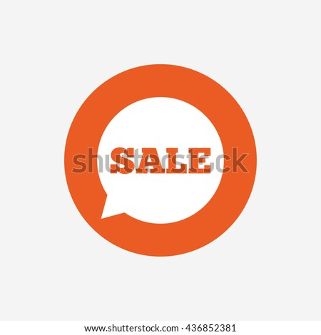 Sale sign icon. Special offer symbol in speech bubble. Orange circle button with icon.