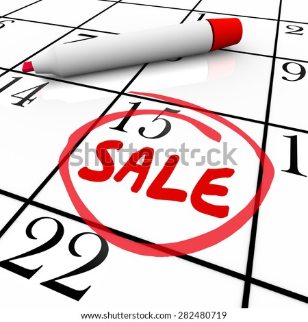 Sale word written and circled in red marker on a calendar to illustrate a special offer or clearance event at a sale to save you money
