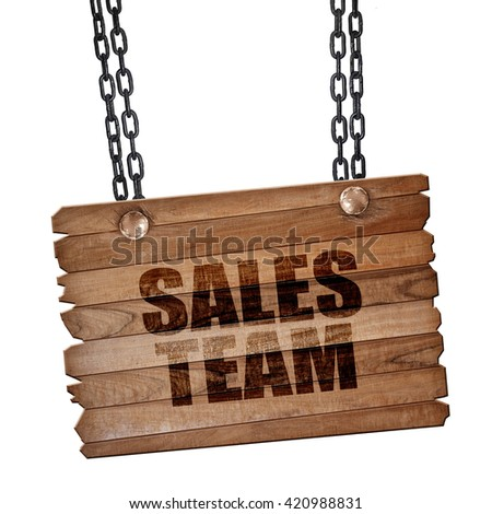 sales team, 3D rendering, wooden board on a grunge chain - stock photo
